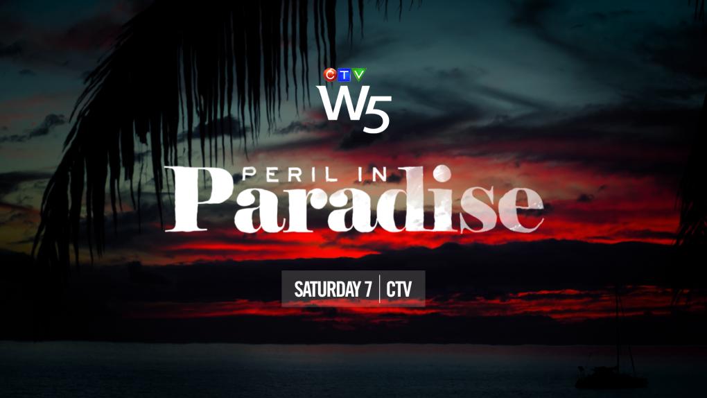 W5: Peril in Paradise, Sat 7 CTV