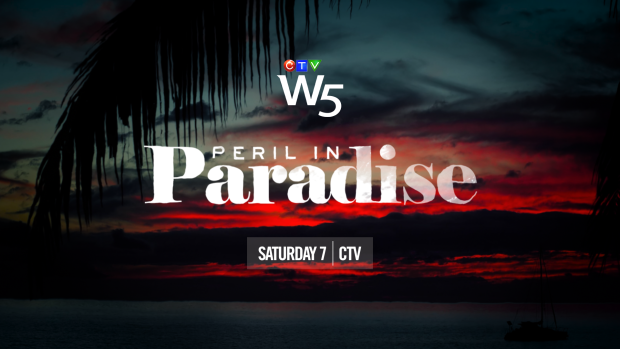W5: Peril in Paradise, Sat 7 CTV