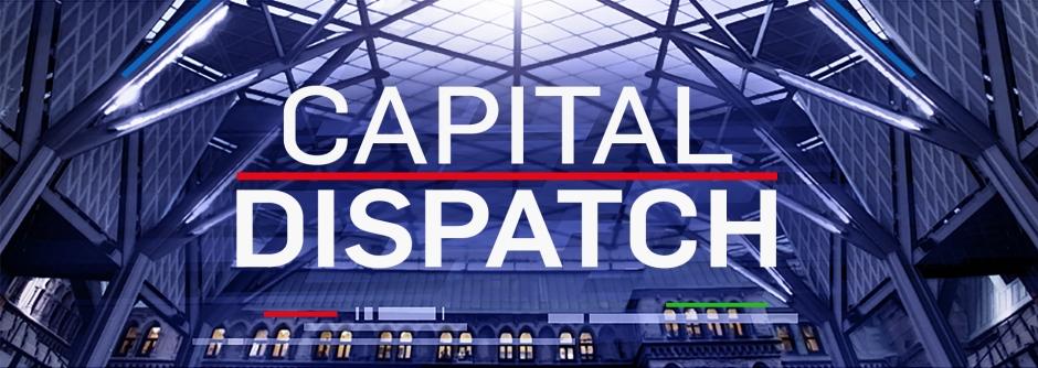 Capital Dispatch
