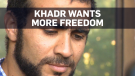 Khadr wants bail conditions lifted