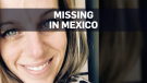 Quebec woman missing in Mexico