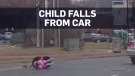 Child strapped to seat falls from moving car
