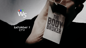 W5: The Body Broker, Sat 7 CTV