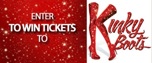 Kinky Boots VIP Ticket Giveaway Rotator