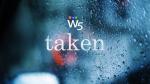 W5: Taken