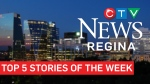 CTV News Regina TGop 5 stories of the week.