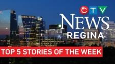 CTV News Regina TGop 5 stories of the week.