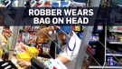 Robber tries to disguise himself with reusable bag