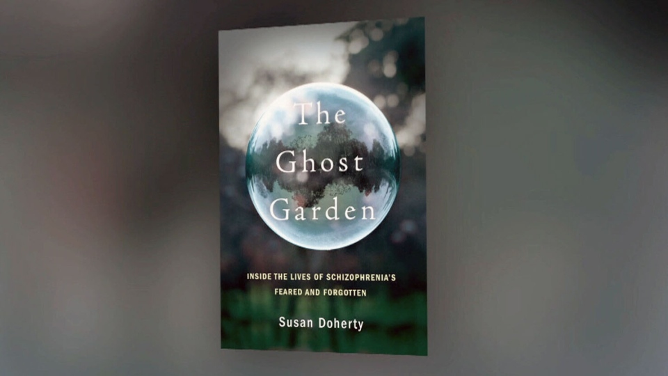 'The Ghost Garden, Inside The Lives of Schizophrenia's Feared and Forgotten,' written by Montreal-based writer Susan Doherty is published by Penguin Random House. (CTV)
