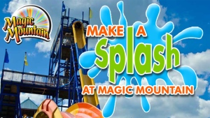 Make a Splash At Magic Mountain 2019