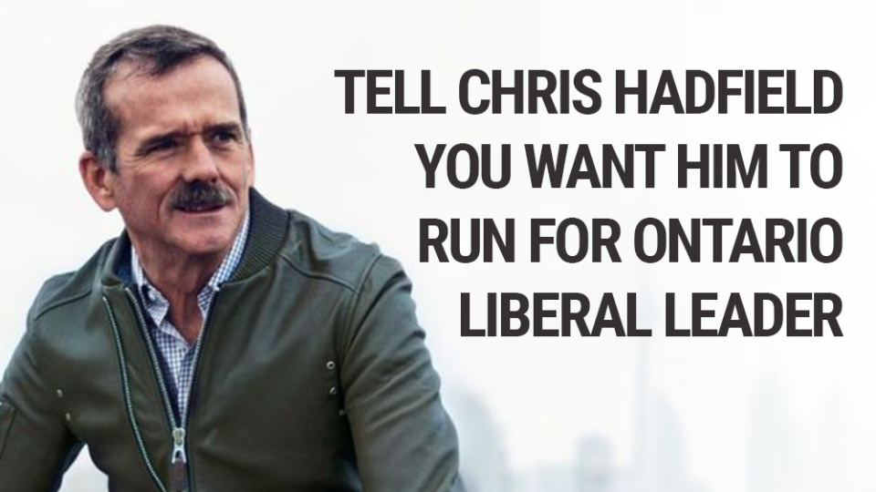 Chris Hadfield, Liberal Party