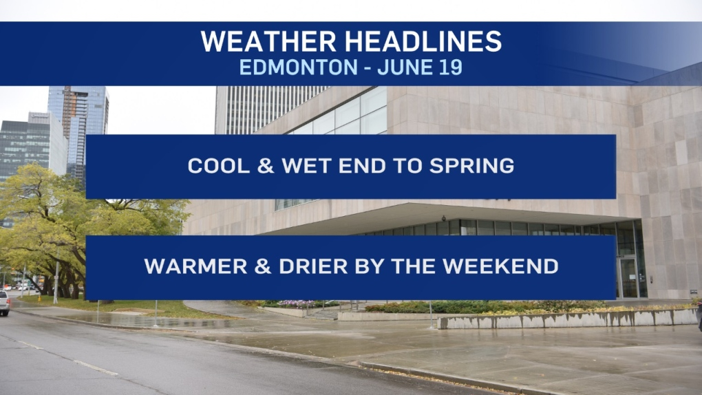 Edmonton Weather for June 19 - Get used to the rain, it's here for a while