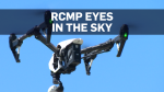 Privacy advocate calls out RCMP over drone fleet