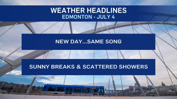 Edmonton Weather for July 4 - New day, same old song   CTV News