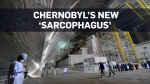 Chernobyl's dome to contain radioactive debris