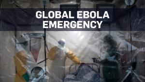 Ebola outbreak in Congo a global emergency: WHO