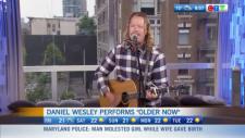 "Daniel Wesley ""Older now"""