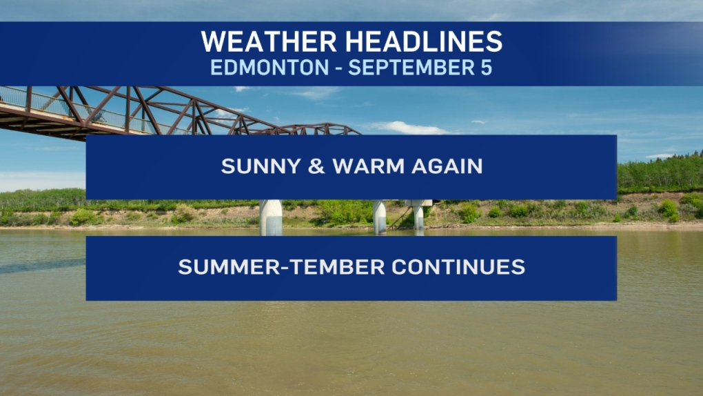 Summer-tember continues; This is your Edmonton weather for Sept. 5