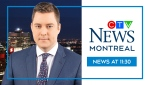 CTV News Montreal at 11:30 p.m.