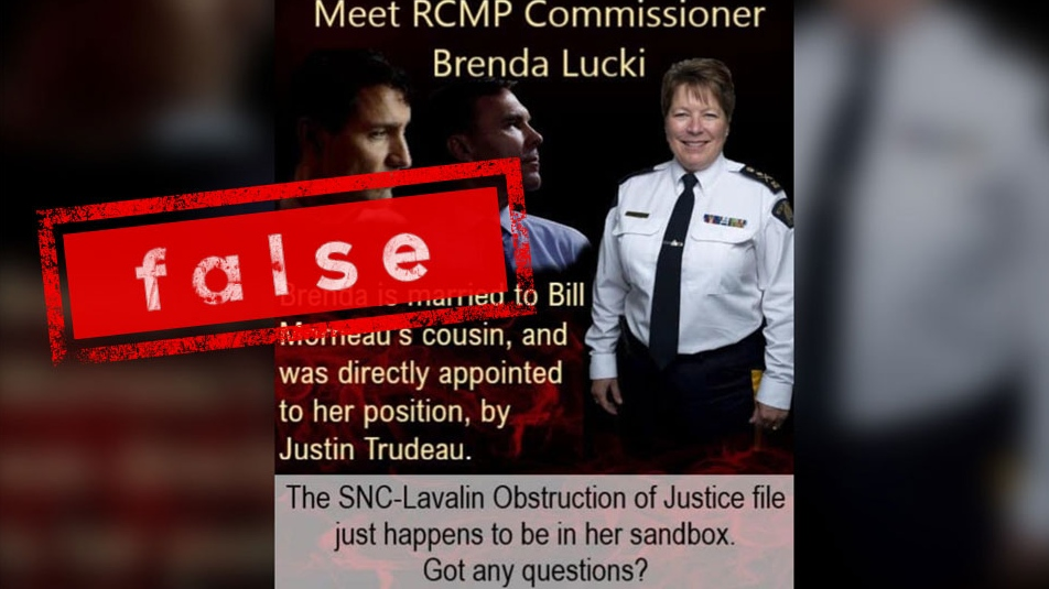 Rumours that RCMP Commissioner Brenda Lucki is married to the cousin of Finance Minister Bill Morneau, prompting questions about how a potential investigation into the SNC-Lavalin affair would be handled, are not true.