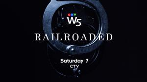 W5: Railroaded Sat 7 CTV