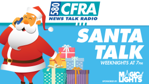 Santa Clause is coming to News Talk 580 CFRA!!