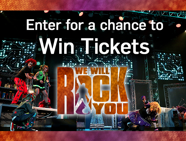 Win Tickets to We Will Rock You