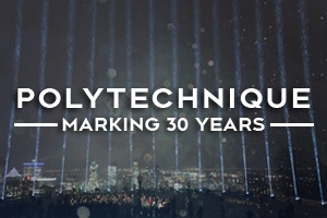 POLYTECHNIQUE: Marking 30 years
