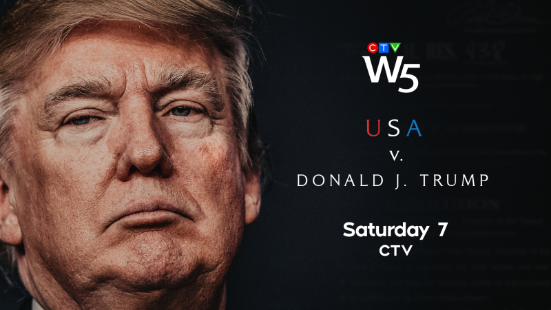 W5: USA vs. Donald Trump Sat 7 CTV