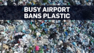 World's busiest airport bans single-use plastic