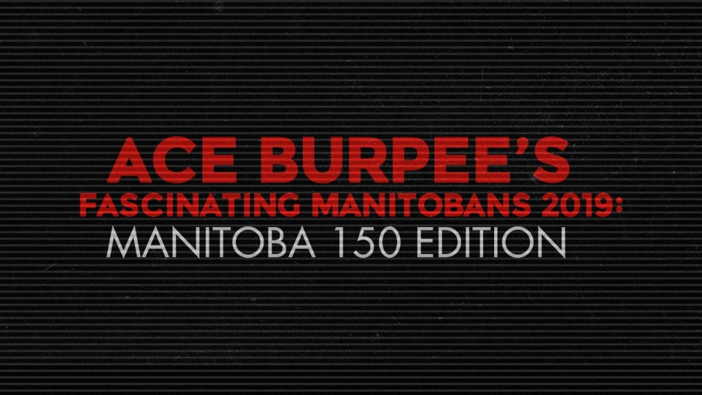 Ace Burpee's Most Fascinating Manitobans