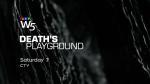 W5: Death's Playground, Sat 7 CTV
