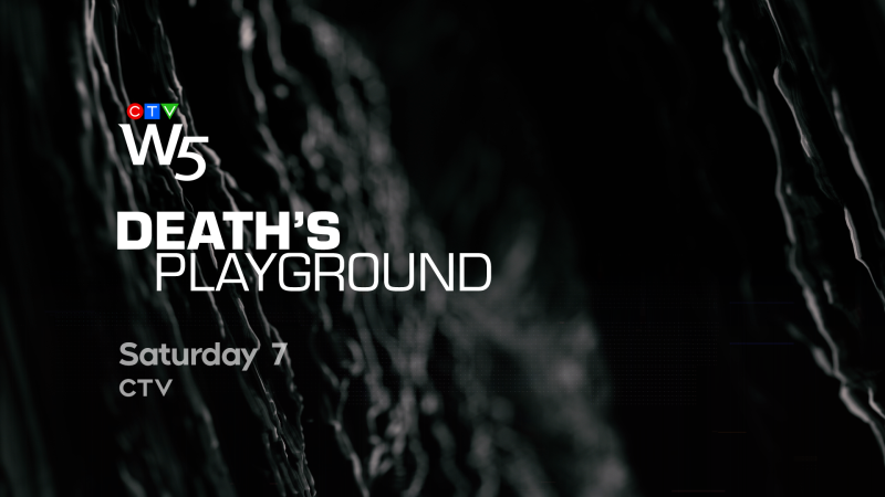 W5: Death's Playground, Sat 7 CTV