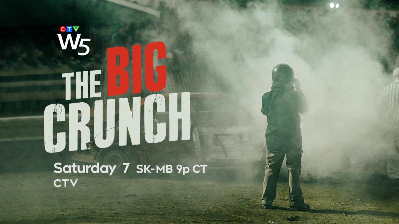 W5: The Big Crunch, Sat 7 CTV