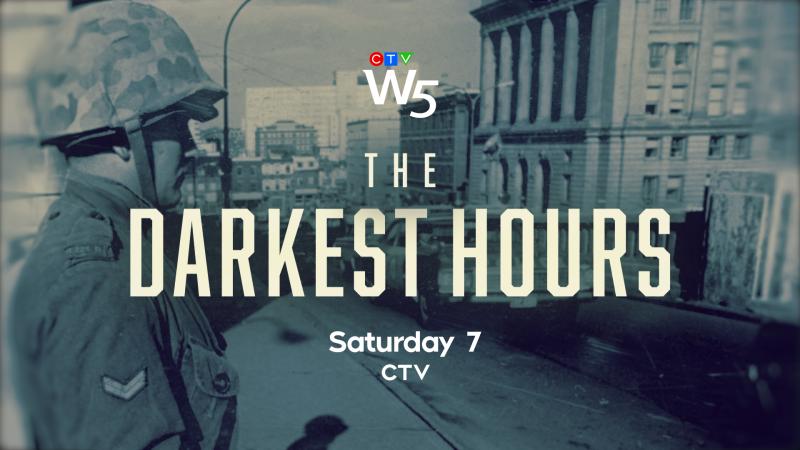 W5: The Darkest Hours, Sat 7 CTV