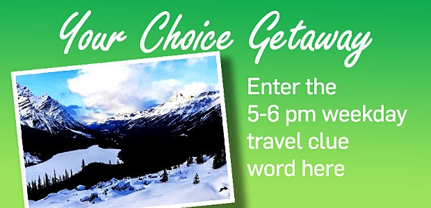 Your Choice Getaway 5-6pm Banner