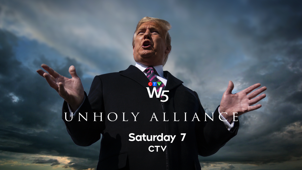 W5: Unholy Alliance, Sat 7 CTV
