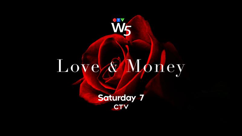 W5: Love and Money, Sat 7 CTV