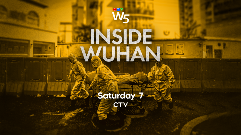 W5: Inside Wuhan, Sat 7 CTV