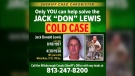 This notice posted on the Twitter account of Hillsborough County Sheriff Chad Chronister on Monday, March 30, 2020, seeks the public's help for new leads in the disappearance of Jack 'Don' Lewis, the former husband of a big cat sanctuary owner featured in the new Netflix series 'Tiger King.' (Hillsborough County Sheriff Chad Chronister via AP)