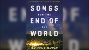 Saleema Nawaz's book Songs for the End of the World is about a coronavirus-type plague. SOURCE Penguin Random House Canada