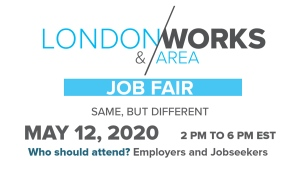 London & Area Works Virtual Job Fair May 12, 2020