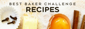 Best Baker Challenge RECIPES