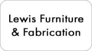 Lewis Furniture & Fabrication