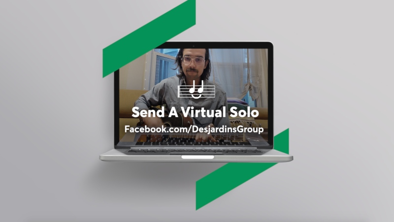 Desjardins' new online initiative, Send a Virtual Solo, is relying on the power of music to inspire, uplift, and bring people together.