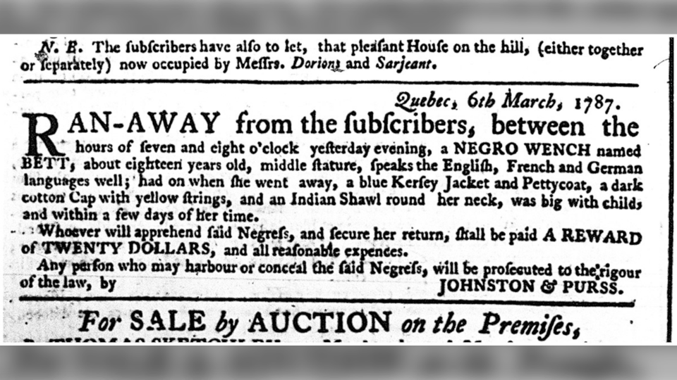 A runaway slave notice placed by Johnston and Purss in the Quebec Gazette in 1787 for Bett. (Art Gallery of Ontario)