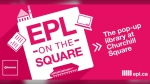 EPL on the Square will provide library services outdoors for free, supporting vulnerable Edmontonians. (Source: Edmonton Public Library)