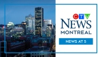 CTV News Montreal at 5 p.m.