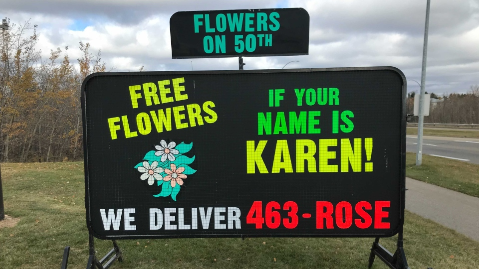 An Edmonton business, co-owned by a Karen, is offering a week of free flowers to others who share the name and have seen it become synonymous with entitlement over recent years.