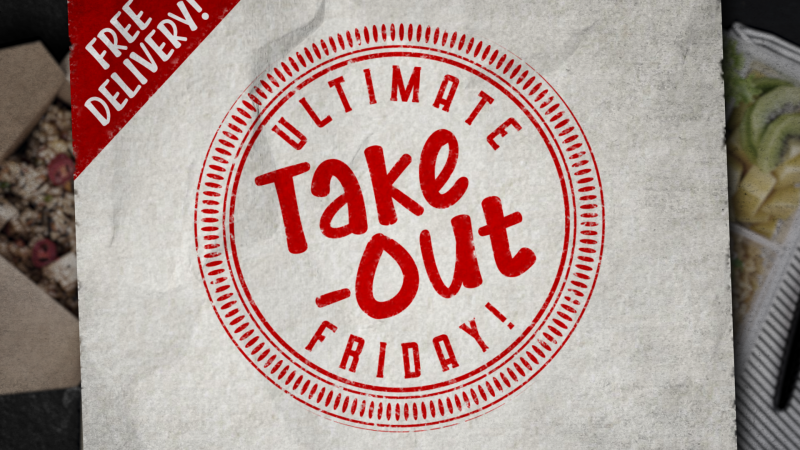 Ultimate take-out Friday